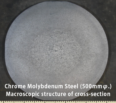 Chrome Molybdenum Steel (500mmφ.) acroscopic structure of cross-section